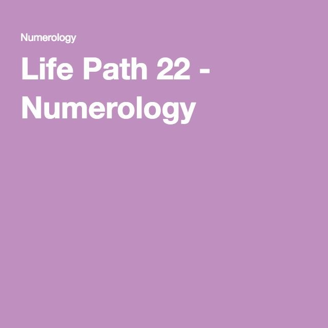 Life Path 22 - Numerology