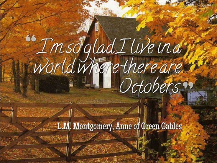I M So Glad We Live In A World Where There Are Octobers   Google Search. October  QuotesAnne ...
