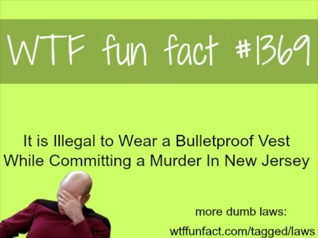 Wtf Fun Fact #1369 It is illegal to wear a bulletproof ...