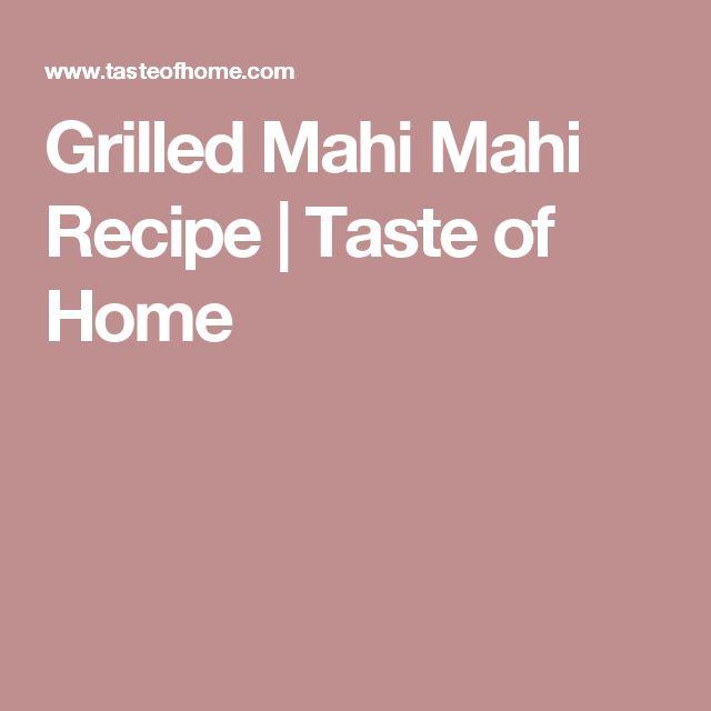 Grilled Mahi Mahi Recipe   Taste of Home