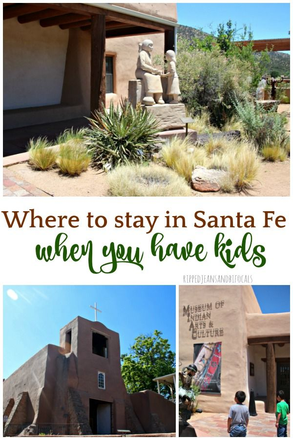Where To Stay In Santa Fe When Traveling With Kids Ripped Jeans Bifocals Mexico Vacation Holidays To Mexico Travel With Kids