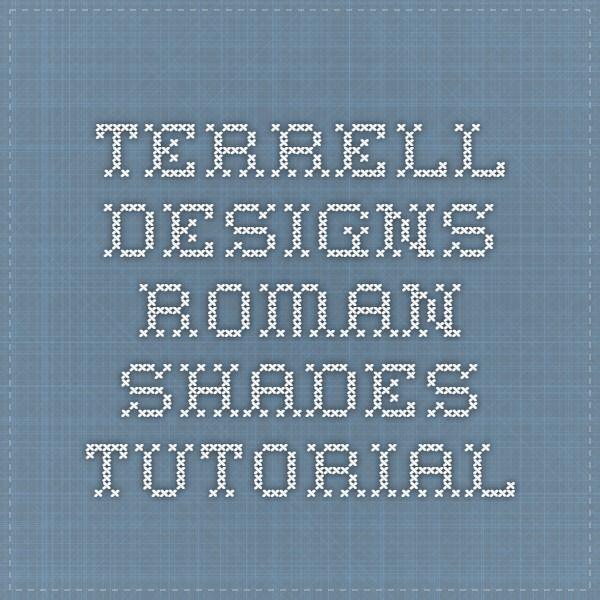 Terrell Designs Roman Shades Tutorial Sewing Diy Roman