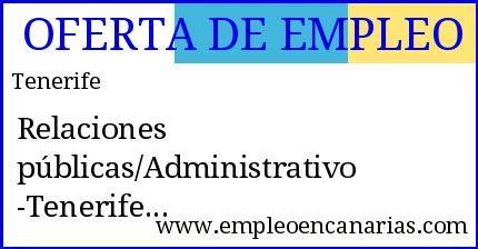 Oferta #empleo en #tenerife: Relaciones públicas/Administrativo - Tenerife #empleoencanarias