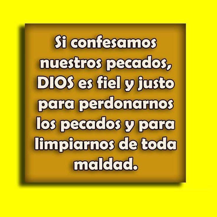 Si confesamos nuestros pecados, Dios es fiel y justo para perdonarnos los pecados y para limpiarnos de toda maldad.