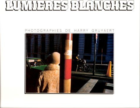 Livres: Lumieres blanches: Photographies de Harry Gruyaert