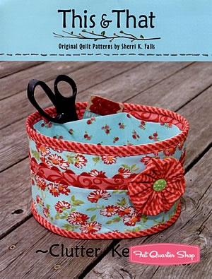 Clutter Keeper Sewing Pattern This & That Little Scraps Patterns
