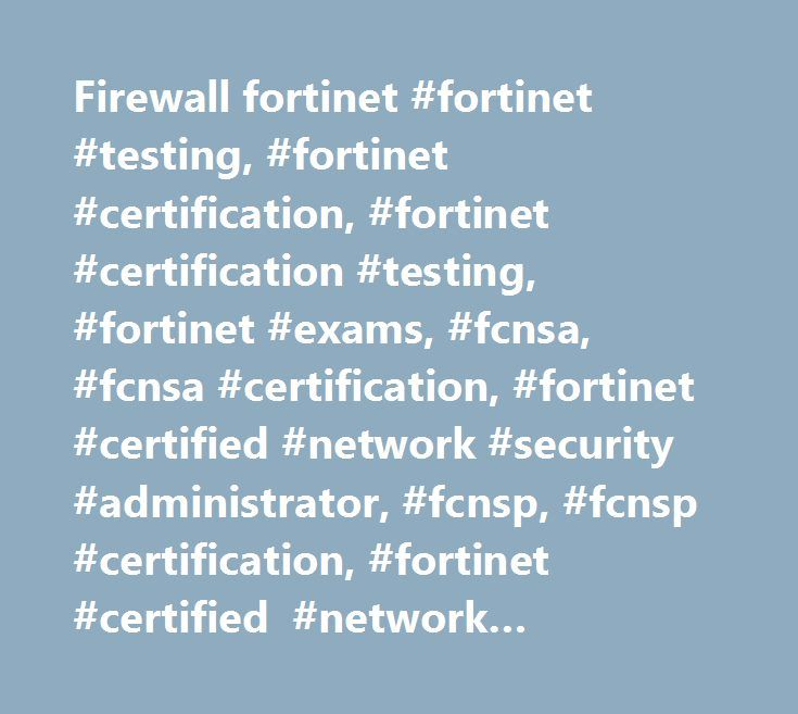fortinet certified network security administrator book