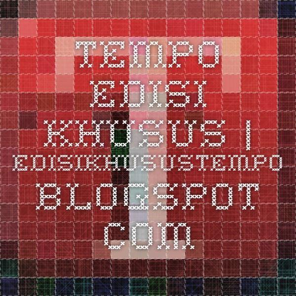 Tempo Edisi Khusus | edisikhusustempo.blogspot.com