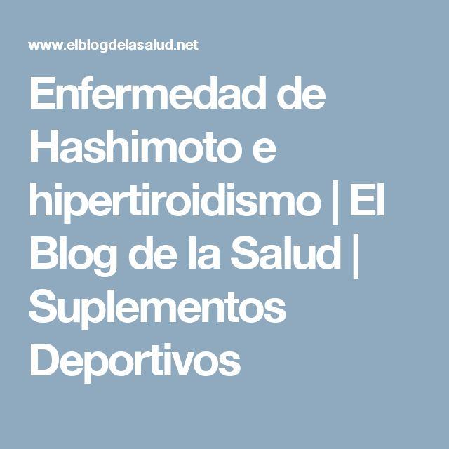 Enfermedad de Hashimoto e hipertiroidismo   El Blog de la Salud   Suplementos Deportivos