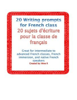 Writing prompts for French class is a list of 20 great writing prompts for intermediate to advanced students of French.    It has many practical uses to save you time in your lesson planning: * warm- up activities * journal entries * make-up work for absent students * emergency sub plans * AP and pre-AP test prep * differentiated work for native speakers or French immersion students  These writing prompts are the appropriate level for: * elementary native French speakers  * middle school ...