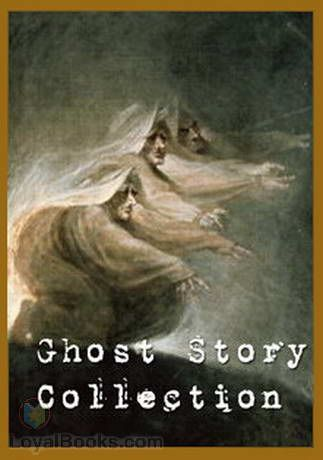Short Ghost Story Collection from BooksShouldBeFree.com