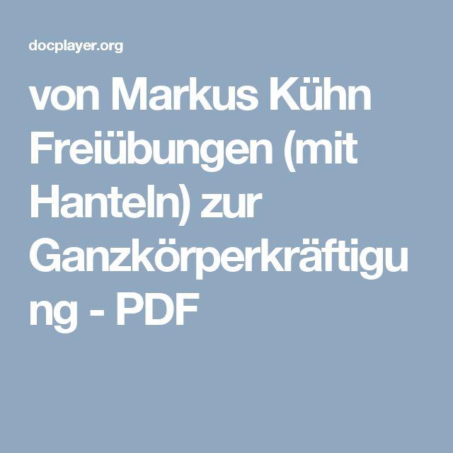 von Markus Kühn Freiübungen (mit Hanteln) zur Ganzkörperkräftigung - PDF