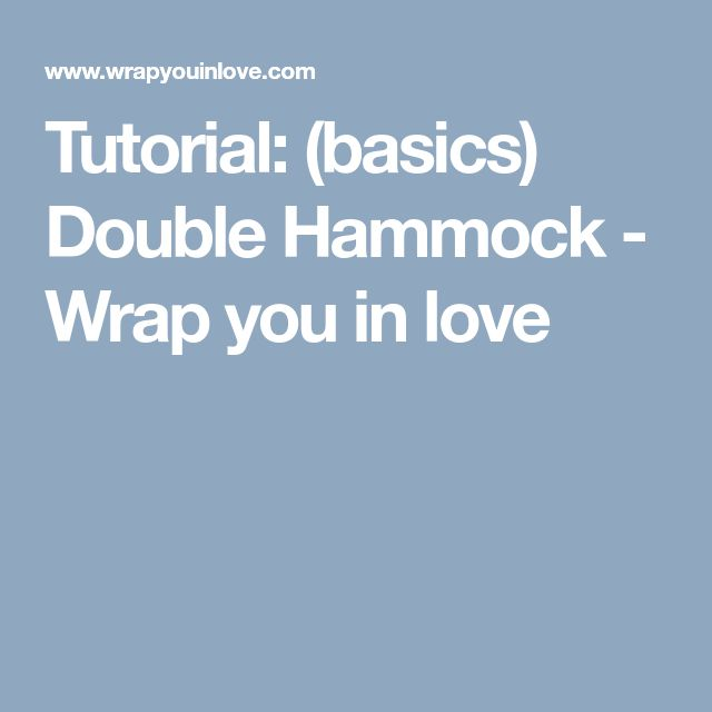 Tutorial: (basics) Double Hammock - Wrap you in love