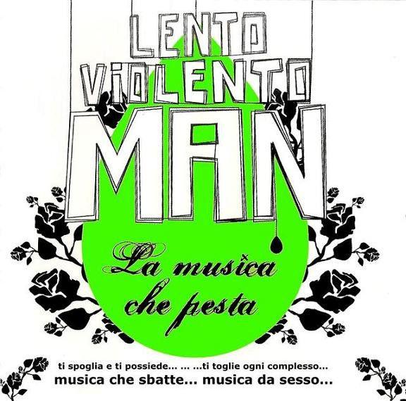 Lento Violento Man - La Musica Che Pesta