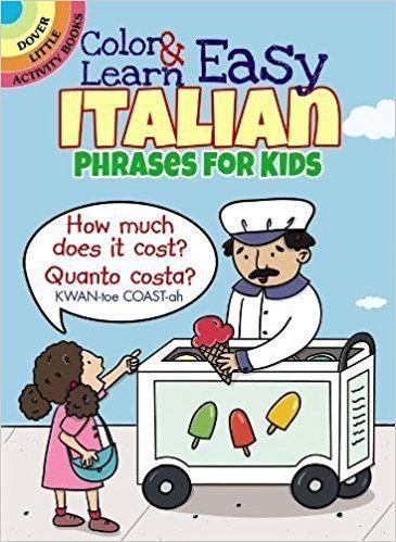 Color & Learn Easy Italian Phrases for Kids (Dover Little Activity Books): Amazon.co.uk: Roz Fulcher: 0800759803590: Books