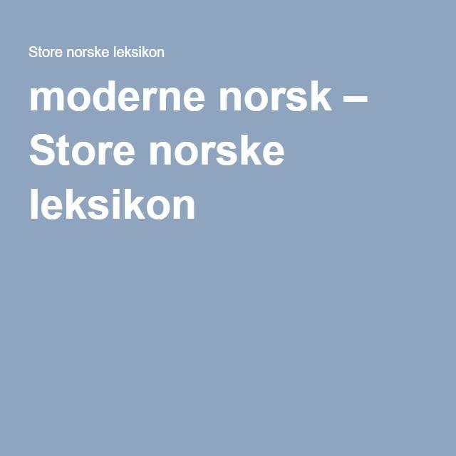 moderne norsk – Store norske leksikon