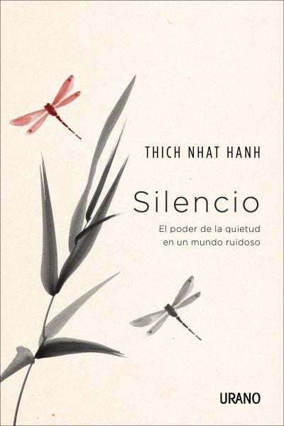 Silencio // Thich Nhat Hanh // Urano Crecimiento personal (Ediciones Urano)