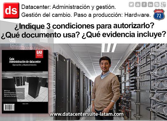 Datacentersuite, Datacenter ¿Indique 3 condiciones para autorizarlo ? ¿Que documento usa? ¿Qué evidencia incluye?