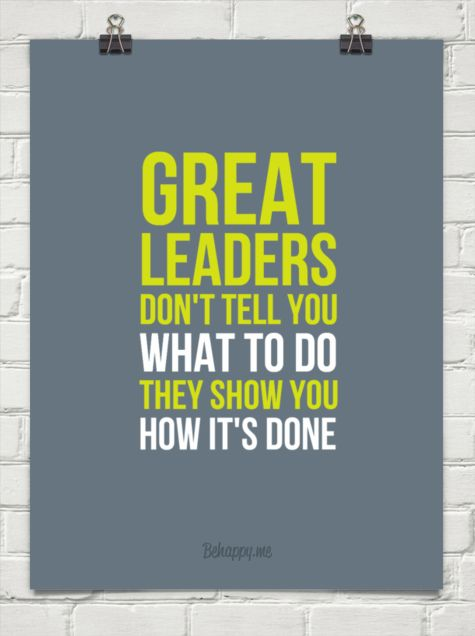 Great leaders won't tell you what to do. They show you how it's done. #leadership #inspiration