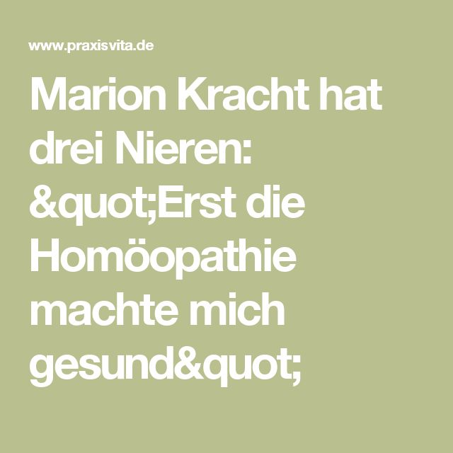 """Marion Kracht hat drei Nieren: """"Erst die Homöopathie machte mich gesund"""""""
