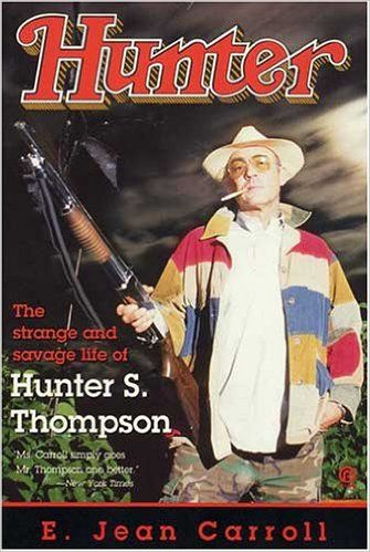 Amazon.fr - Hunter: The Strange and Savage Life of Hunter S. Thompson - E. Jean Carroll - Livres
