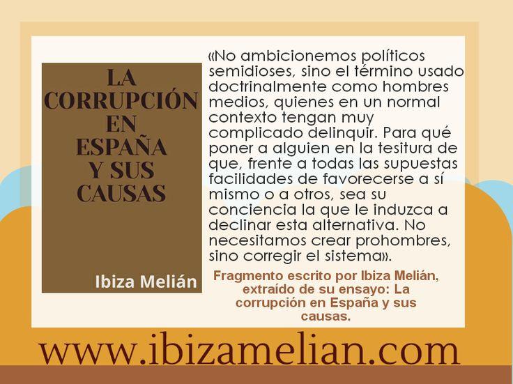 Frase, escrita por Ibiza Melián, sobre la falacia del político ideal. Fragmento extraído de su ensayo: La corrupción en España y sus causas.