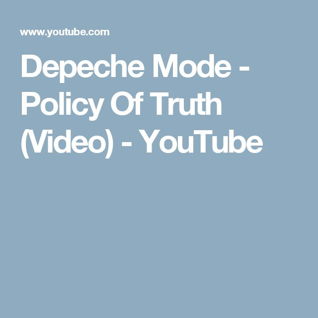 Depeche Mode - Policy Of Truth (Video) - YouTube