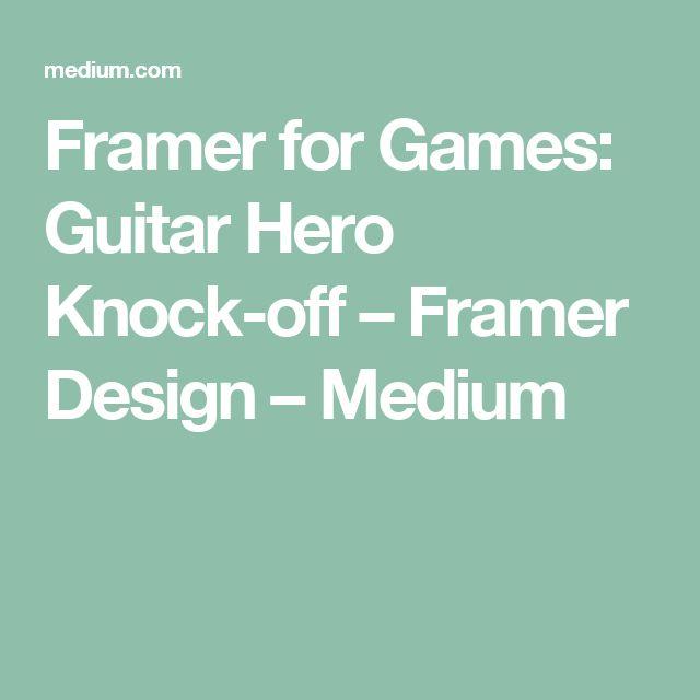 Framer for Games: Guitar Hero Knock-off – Framer Design – Medium