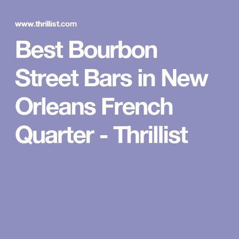 Best Bourbon Street Bars in New Orleans French Quarter - Thrillist