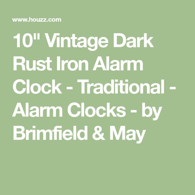 "10"" Vintage Dark Rust Iron Alarm Clock - Traditional - Alarm Clocks - by Brimfield & May"