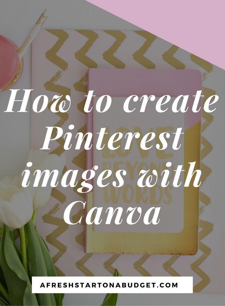 How to create Pinterest images with Canva via /freshstartblog/
