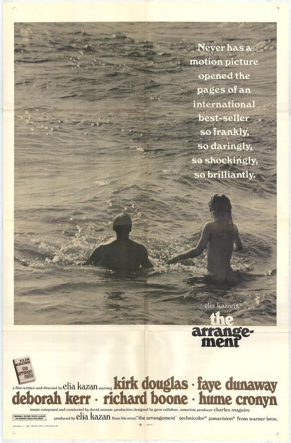 """The Arrangement"" (1969). Country: United States. Director: Elia Kazan. Cast: Kirk Douglas, Faye Dunaway, Deborah Kerr, Richard Boone, Hume Cronyn"