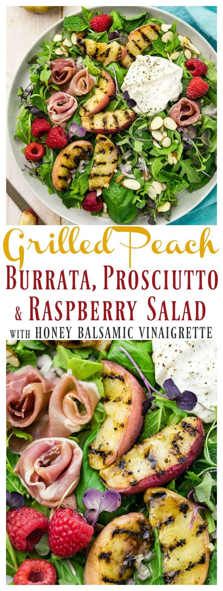 Grilled peach, Burrata, Prosciutto & Raspberry Salad with Honey Balsamic Vinaigrette