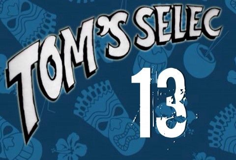 Tom's Selec #13 : Le best of des geekeries !!!