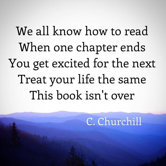 #goodvibes #namaste  We all know how to read When one chapter ends  You get excited for the next Treat your life the same This book isn't over  C. Churchill  #poetry #poetrycommunity #poetryisnotdead #poetsofinstagram #spilledink #iloveyou  #prose  #unique #igwriters #lyrics  #poetryporn #feels  #igpoets #writerscommunity #energy #wordporn  #qotd  #magic #creativewriting  #passion #poem  #twinflame #connection  #empath #cchurchill