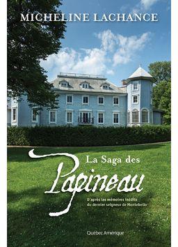 De Louis-Joseph Papineau au faîte de la gloire à la débandade des patriotes dans les villages ensanglantés du Bas-Canada ; de la fuite à tra...