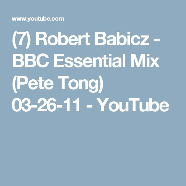 (7) Robert Babicz - BBC Essential Mix (Pete Tong) 03-26-11 - YouTube