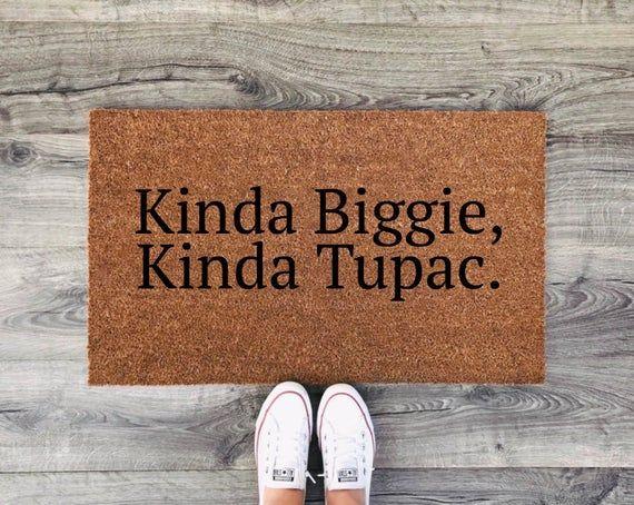 Kinda Tupac Rap Door Mat Cute Doormat Gangster/'s Paradise Mat Biggie Smalls Welcome Mat Funny Doormat Kinda Biggie