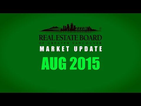 August 2015 Market Summary | Real Estate Board of Greater Vancouver