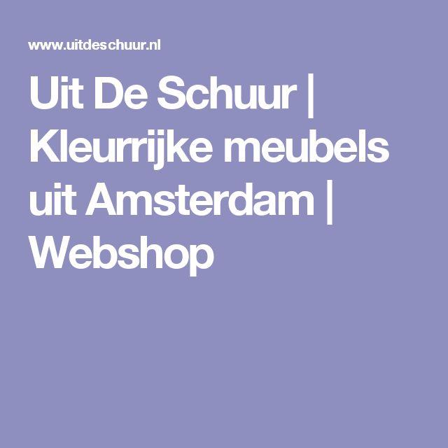 Uit De Schuur | Kleurrijke meubels uit Amsterdam | Webshop