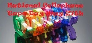 May 27th Is National Cellophane Tape Day What would we do without cellophane tape? Cellophane tape, also known as Scotch Tape, is used to wrap packages, hold up pictures and tape things together. S…   http://ShopNPrizes.com/national-cellophane-tape-day