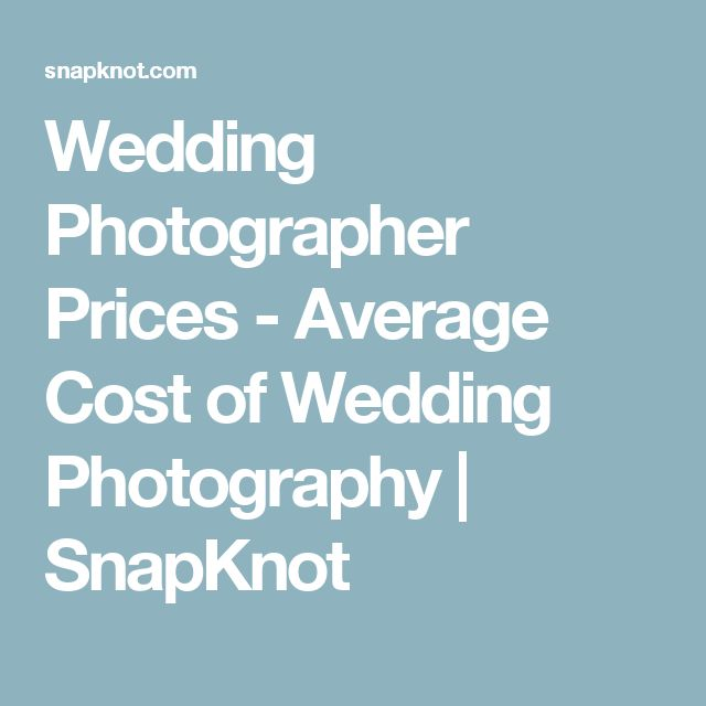 Wedding Photographer Prices - Average Cost of Wedding Photography | SnapKnot