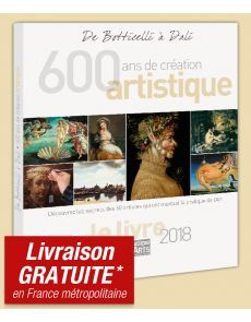 De Botticelli à Dali, 600 ans de création artistique - Pratique des Arts, le livre 2018