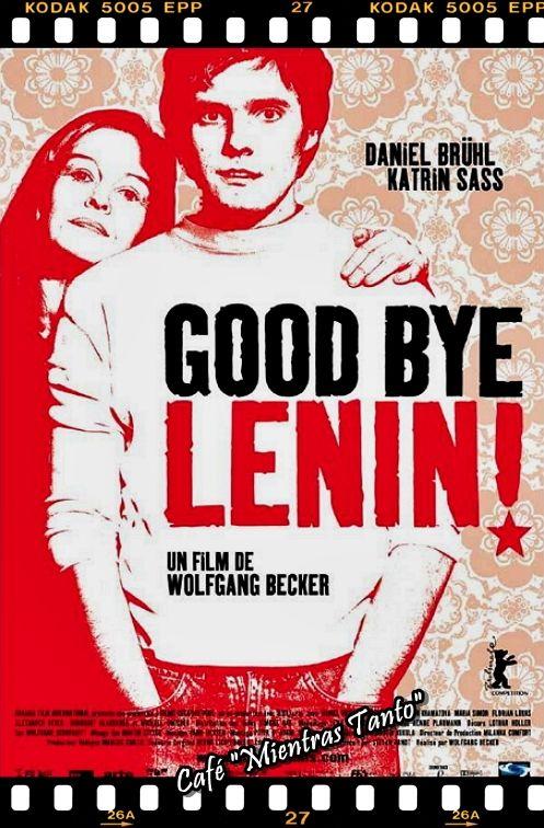 "Cine Sala ""Charles Chaplin"" - Good Bye Lennin (2003) - Ingresa a la sala pulsando el Link: http://cine-sala-a01-jcp.blogspot.com/2016/04/good-bye-lennin-2003-dir-wolfgang.html"