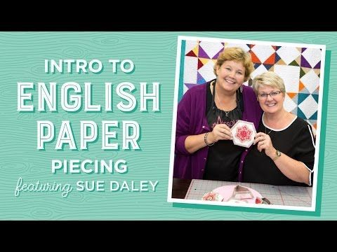 Intro to English Paper Piecing with Jenny Doan & Sue Daley | Missouri Star Quilt Company - YouTube | Bloglovin'