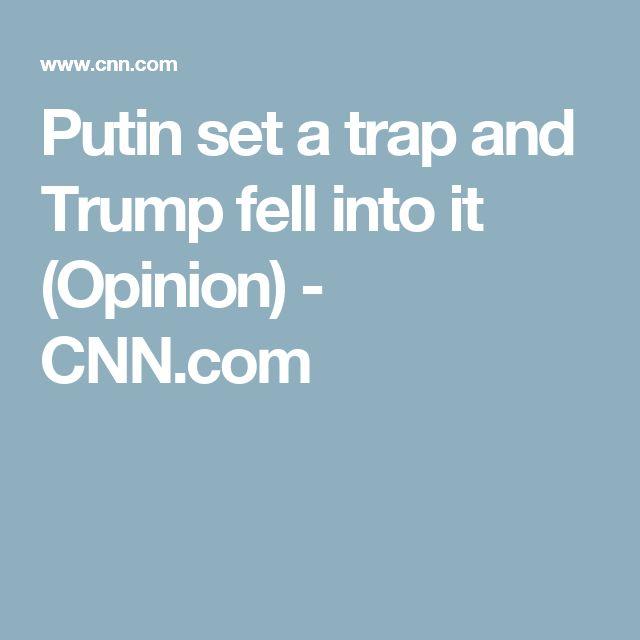 Putin set a trap and Trump fell into it (Opinion)  - CNN.com