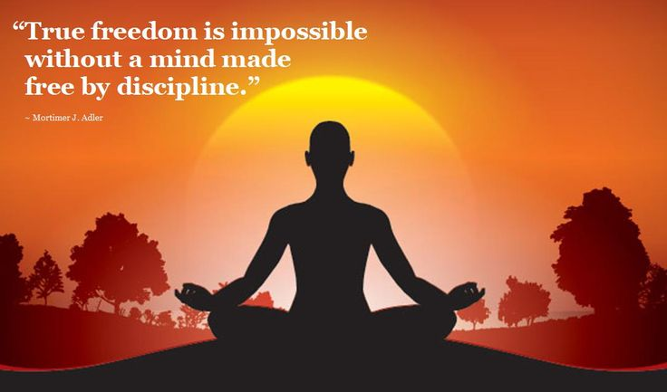 """True freedom is impossible without a mind made free by discipline."" - Mortimer Adler #temperance #quote"