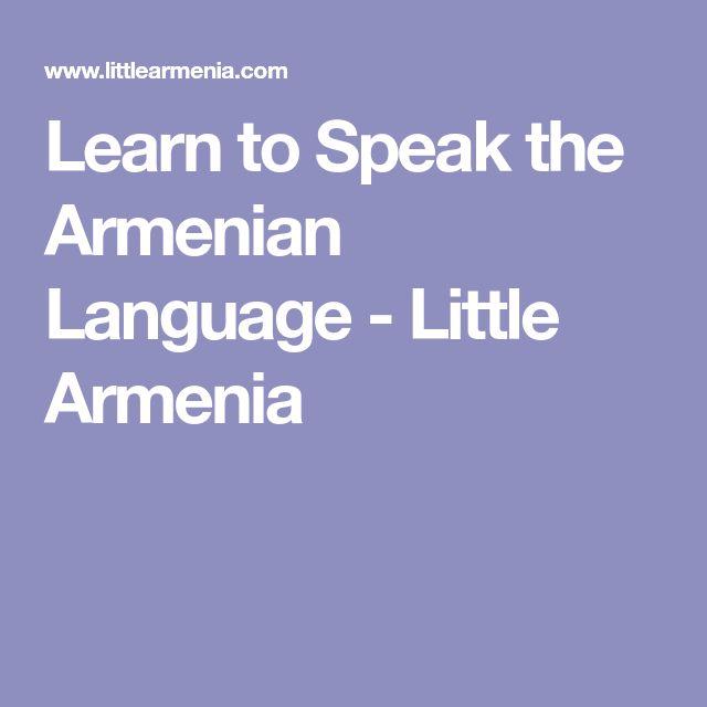 Learn to Speak the Armenian Language - Little Armenia