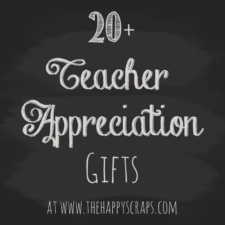 Find 20+ Gifts for Teacher Appreciation Week at www.thehappyscraps.com