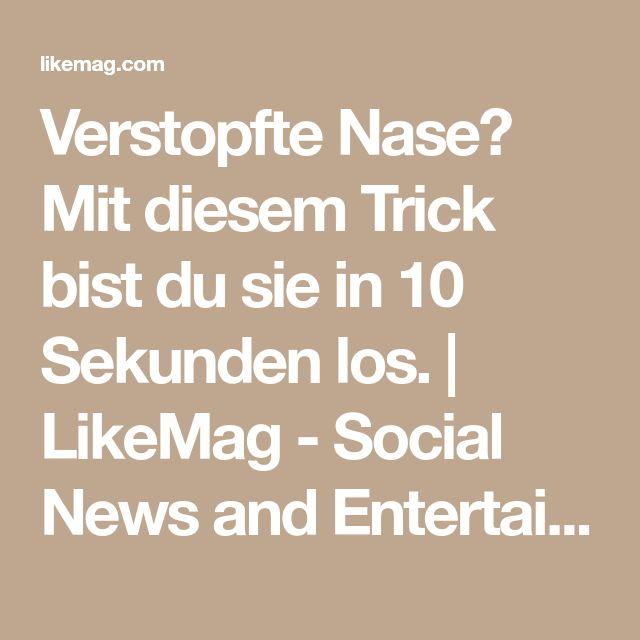 Verstopfte Nase? Mit diesem Trick bist du sie in 10 Sekunden los. | LikeMag - Social News and Entertainment